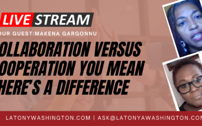 Collaboration Versus Cooperation You Mean There's A Difference With Makena Gargonnu