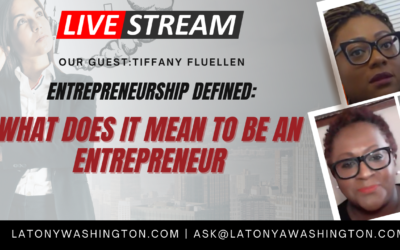 Entrepreneurship Defined: What Does It Mean To Be An Entrepreneur With Tiffany Fluellen