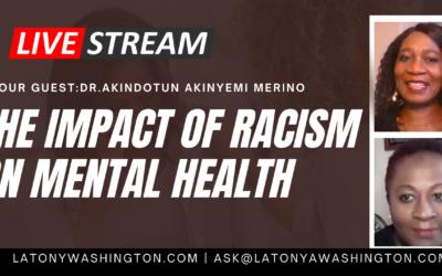 The Impact Of Racism On Mental Health With Dr. Akindotun Akinyemi Merino