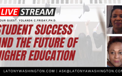 Student Success And The Future Of Higher Education With Yolanda Friday