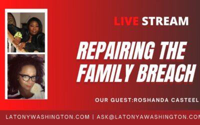 Repairing The Family Breach With Roshanda Casteel
